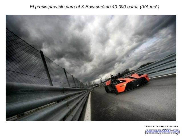 El precio previsto para el X-Bow será de 40.000 euros (IVA incl.)