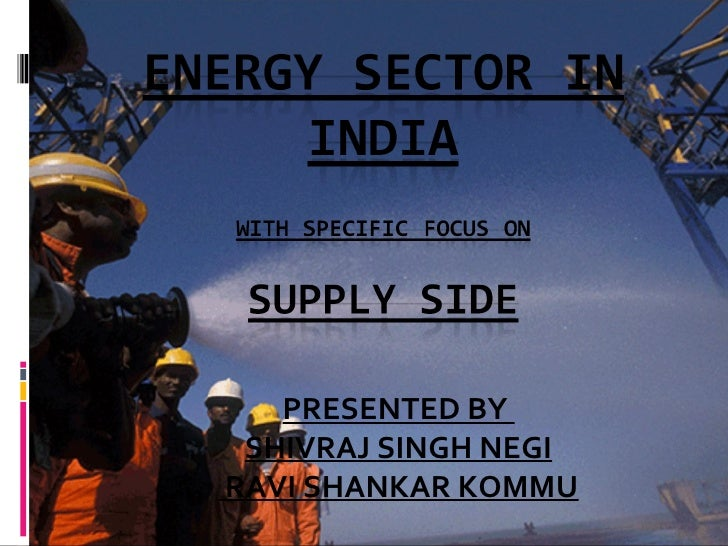 history of indian energy sector History of indian power sector  the ministry of power is the apex body responsible for the development of electrical energy in  nice info on indian power sector.