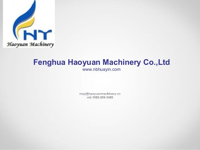 Fenghua Haoyuan Machinery Co.,Ltd www.nbhuayin.com