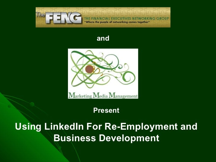 and Present Using LinkedIn For Re-Employment and Business Development