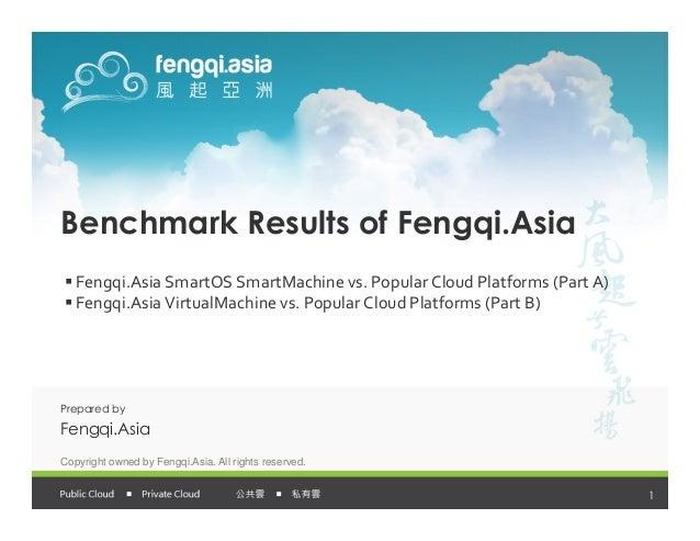 Benchmark Results of Fengqi.Asia   Fengqi.Asia SmartOS SmartMachine vs. Popular Cloud Platforms (Part A)   Fengqi.Asia Vir...