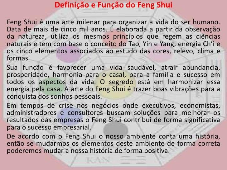 Definição e Função do FengShui<br />FengShui é uma arte milenar para organizar a vida do ser humano. Data de mais de cinco...
