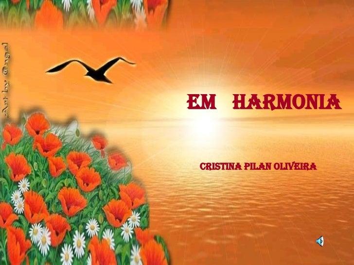 EM  HARMONIA Cristina Pilan Oliveira