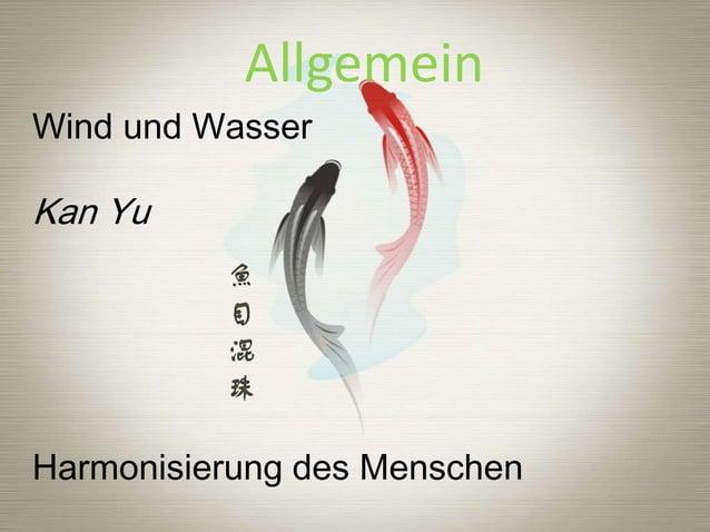 Allgemein Wind und Wasser  Kan Yu  Harmonisierung des Menschen