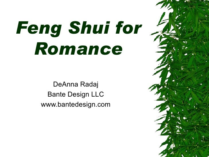 Feng Shui for Romance DeAnna Radaj Bante Design LLC www.bantedesign.com
