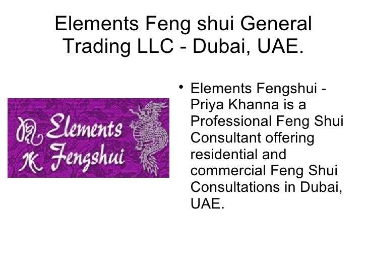 Elements Feng shui General Trading LLC - Dubai, UAE. <ul><li>Elements Fengshui - Priya Khanna is a Professional Feng Shui ...