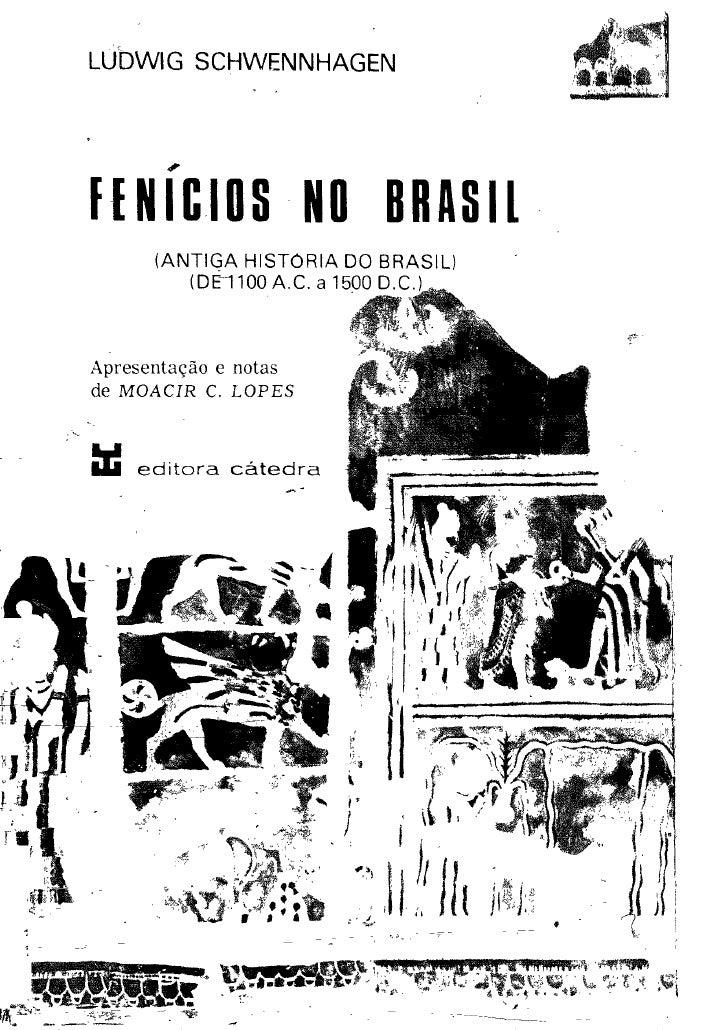 Antiga história do Brasil -de 1100 a c a 1500 dc - parte 1 - Ludwig Schwennhagen