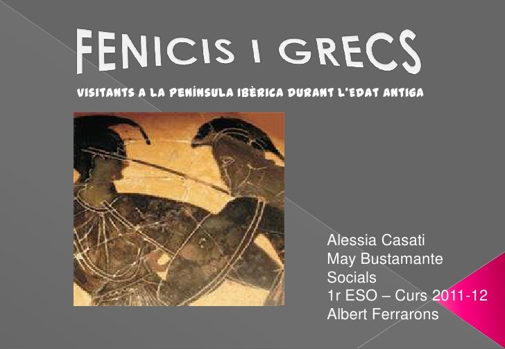 Visitants a la Península Ibèrica durant l'Edat Antiga                                      Alessia Casati                 ...
