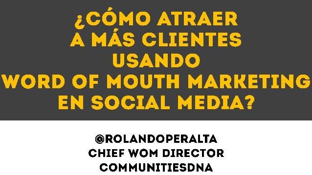 • El Escenario Actual de los Consumidores• Word of Mouth Marketing para Turismo y Ocio.• Evaluación de las acciones de Mar...