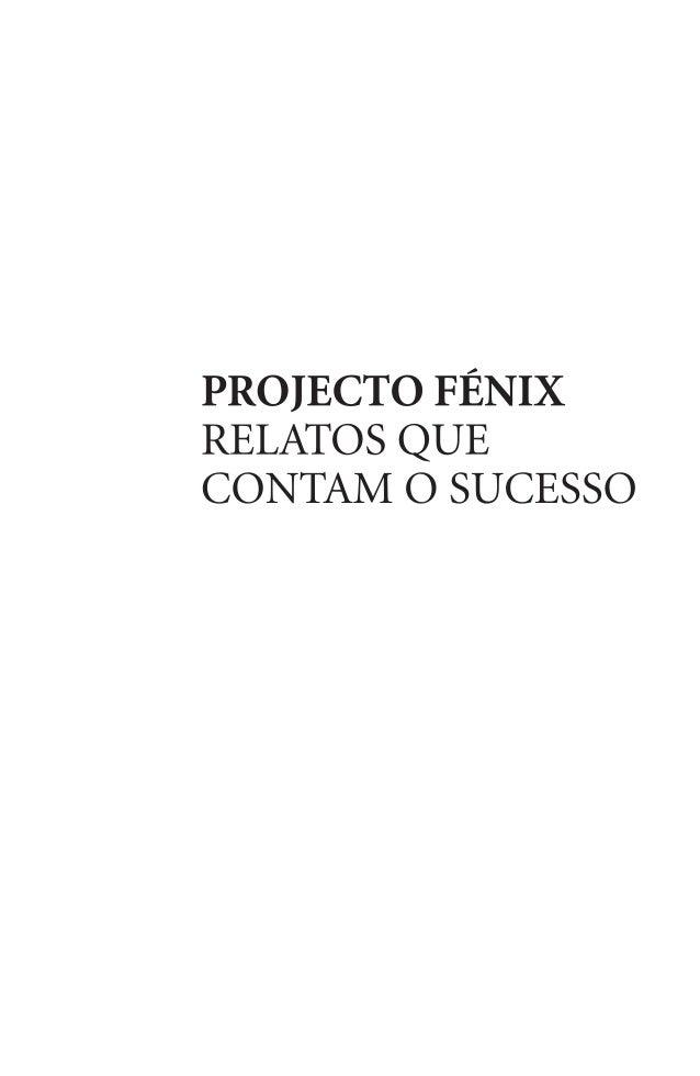 Título            Projecto Fénix – Relatos que contam o sucessoOrganização       José Matias Alves                  Luí...