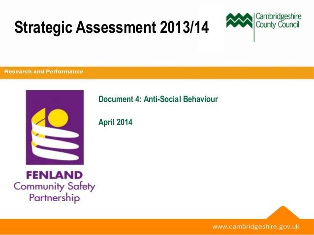 Strategic Assessment 2013/14 Document 4: Anti-Social Behaviour April 2014