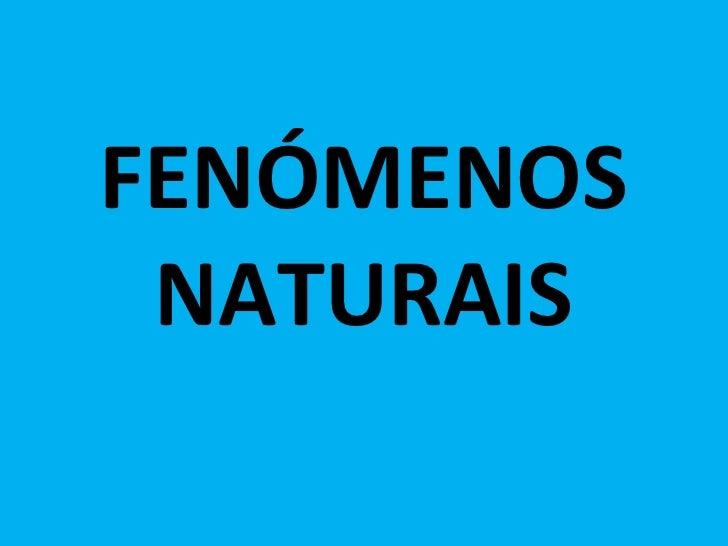 FENÓMENOS NATURAIS