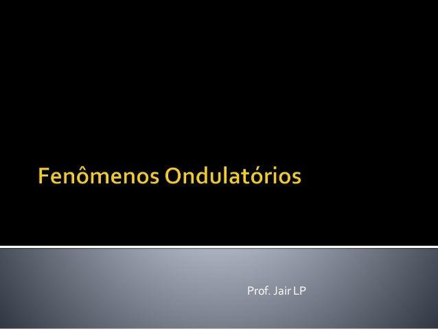 Prof. Jair LP