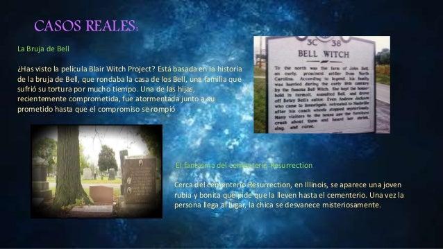 CASOS REALES: La Bruja de Bell ¿Has visto la película Blair Witch Project? Está basada en la historia de la bruja de Bell,...