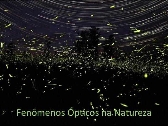 Fenômenos Ópticos na Natureza