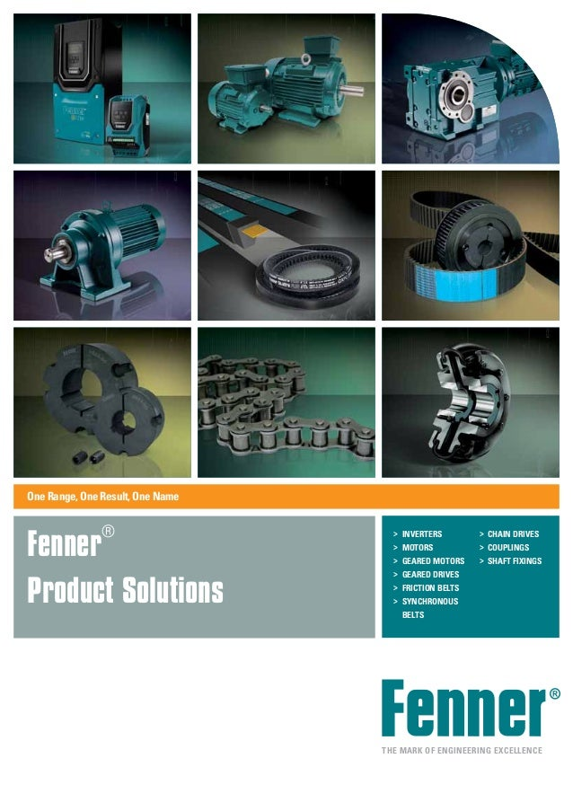 One Range, One Result, One Name Fenner® Product Solutions The Mark of Engineering Excellence > Inverters > Motors > GEA...