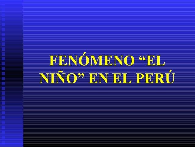 """FENÓMENO """"EL NIÑO"""" EN EL PERÚ"""
