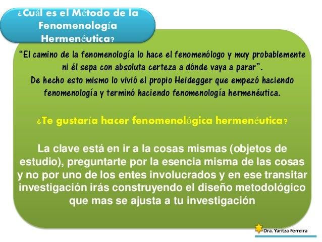 """¿Cuál es el Método de la Fenomenología Hermenéutica? Dra. Yaritza Ferreira """"El camino de la fenomenología lo hace el fenom..."""