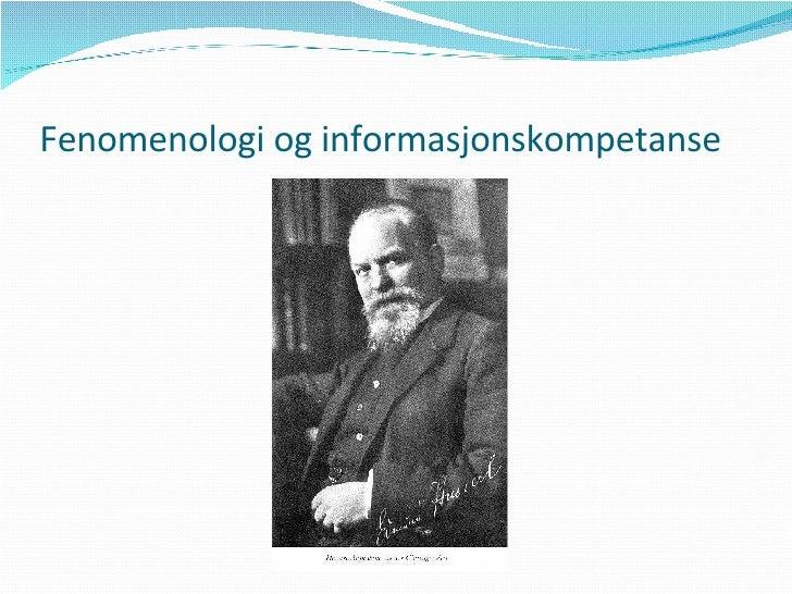 Fenomenologi og informasjonskompetanse