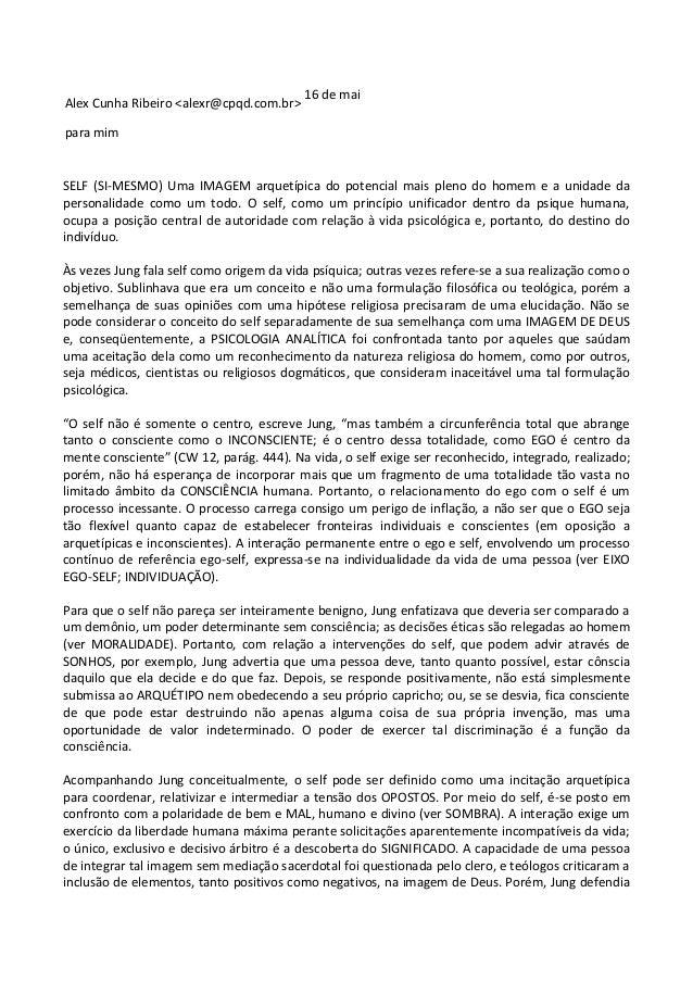 Alex Cunha Ribeiro <alexr@cpqd.com.br> 16 de mai para mim SELF (SI-MESMO) Uma IMAGEM arquetípica do potencial mais pleno d...