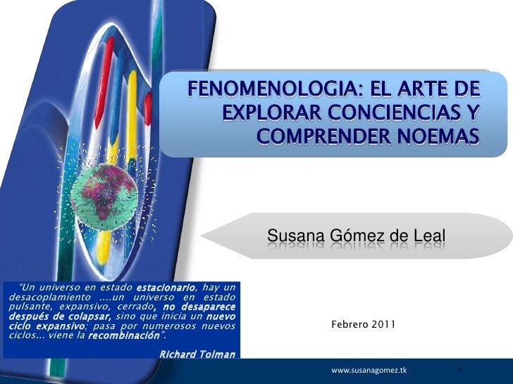 FENOMENOLOGIA: EL ARTE DE                                      EXPLORAR CONCIENCIAS Y                                     ...