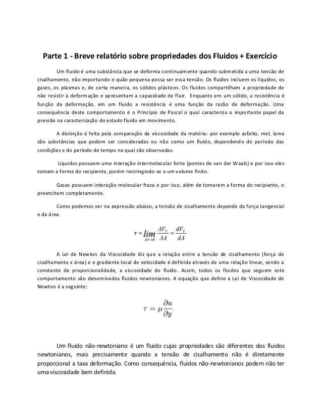 Parte 1 - Breve relatório sobre propriedades dos Fluidos + Exercício Um fluido é uma substância que se deforma continuamen...