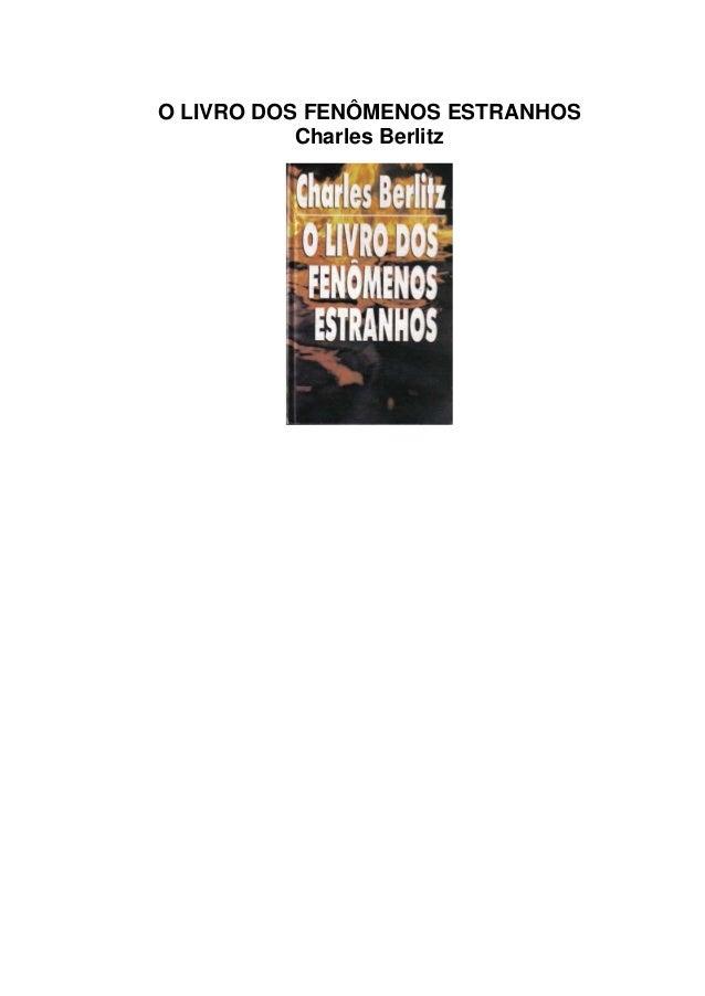 O LIVRO DOS FENÔMENOS ESTRANHOSCharles Berlitz
