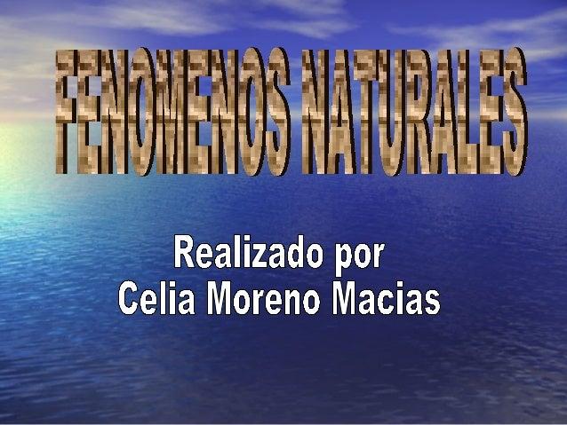 LOS FENOMENOS NATURALES  • Concepto • Tipos • Conclusión