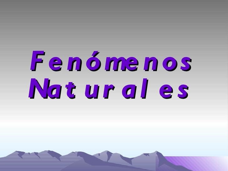 Fenómenos Naturales