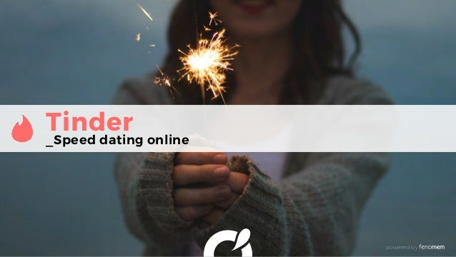 Tinder _Speed dating online powered by