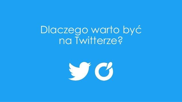 Dlaczego warto być na Twitterze?