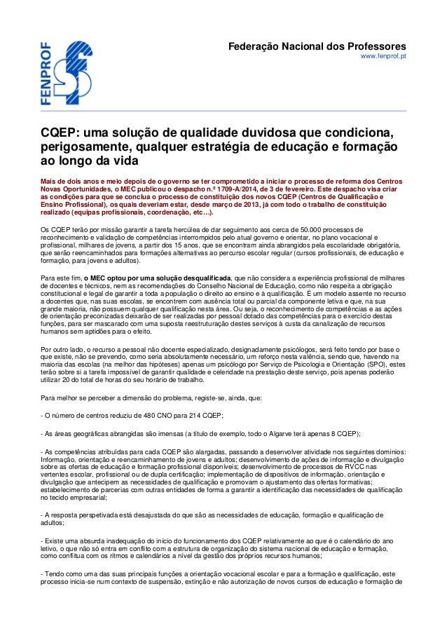 Federação Nacional dos Professores www.fenprof.pt CQEP: uma solução de qualidade duvidosa que condiciona, perigosamente, q...