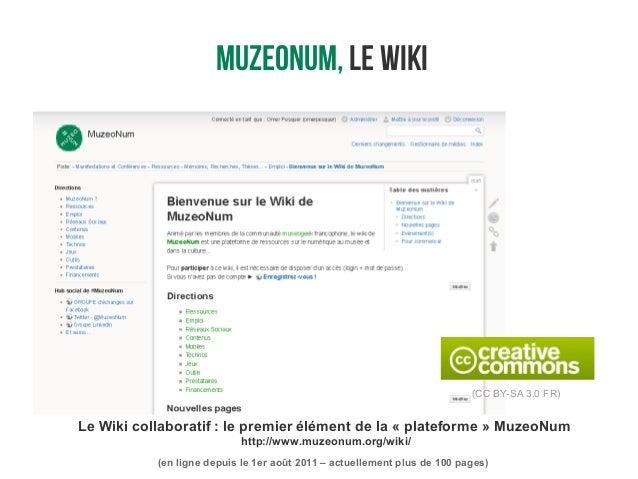 Le Wiki collaboratif: le premier élément de la «plateforme» MuzeoNum http://www.muzeonum.org/wiki/ (en ligne depuis le ...
