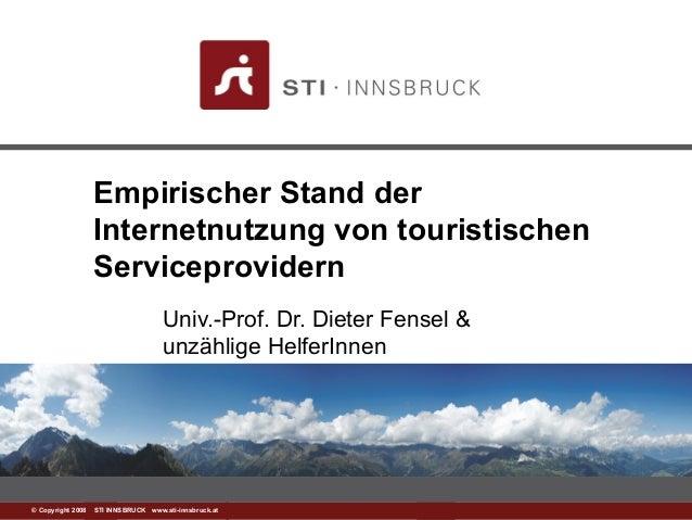 www.sti-innsbruck.at© Copyright 2008 STI INNSBRUCK www.sti-innsbruck.at Empirischer Stand der Internetnutzung von touristi...