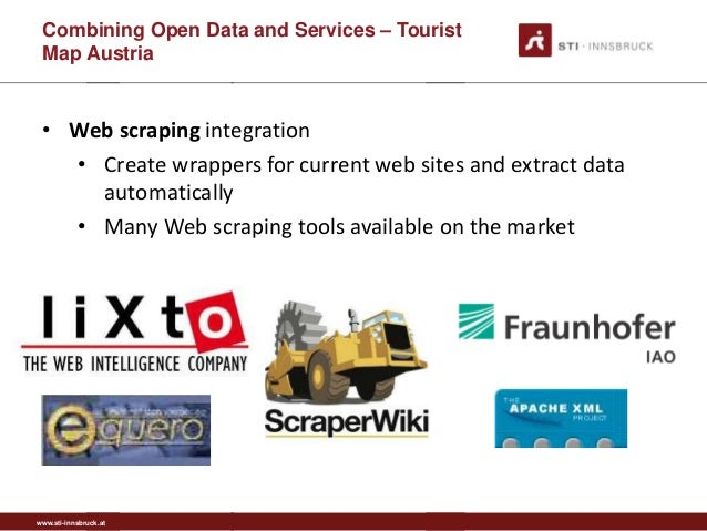 www.sti-innsbruck.at • Web scraping integration • Create wrappers for current web sites and extract data automatically • M...
