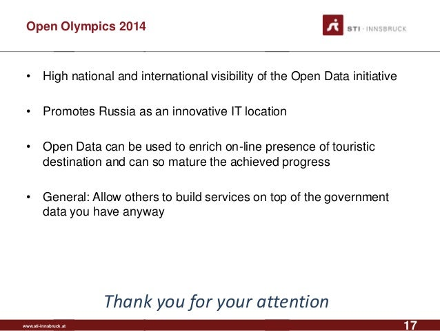 www.sti-innsbruck.at Open Olympics 2014 • High national and international visibility of the Open Data initiative • Promote...