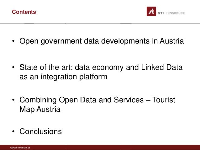 www.sti-innsbruck.at Contents • Open government data developments in Austria • State of the art: data economy and Linked D...