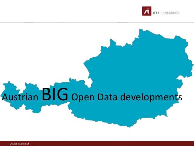 www.sti-innsbruck.at Austrian BIGOpen Data developments