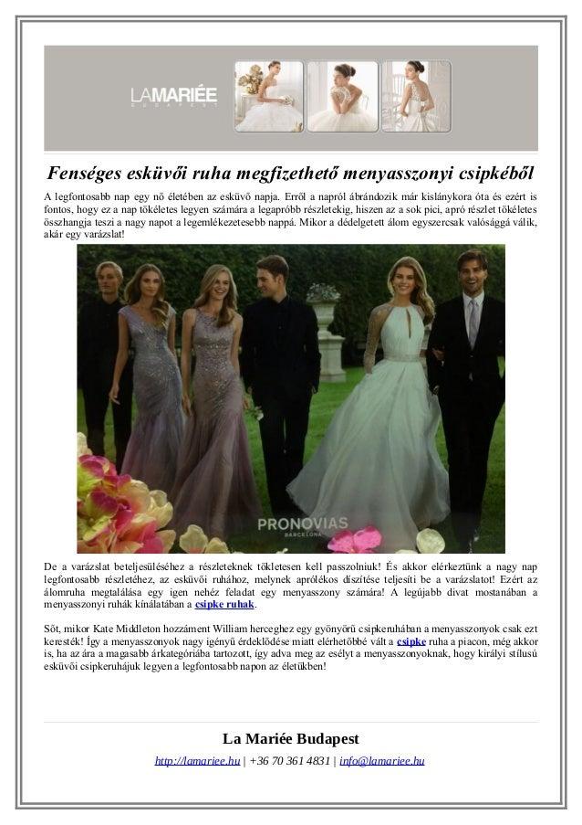 Fenséges esküvői ruha megfizethető menyasszonyi csipkéből A legfontosabb nap egy nő életében az esküvő napja. Erről a napr...