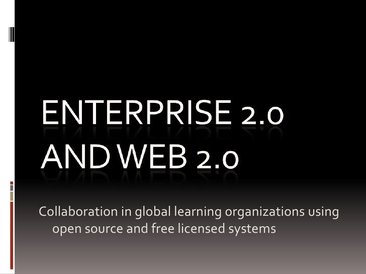 Collaboration in global learning organizations using   open source and free licensed systems