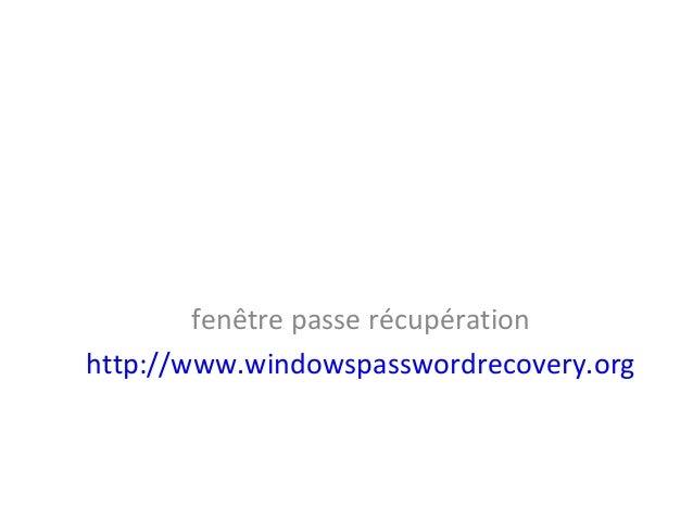 fenêtre passe récupération http://www.windowspasswordrecovery.org