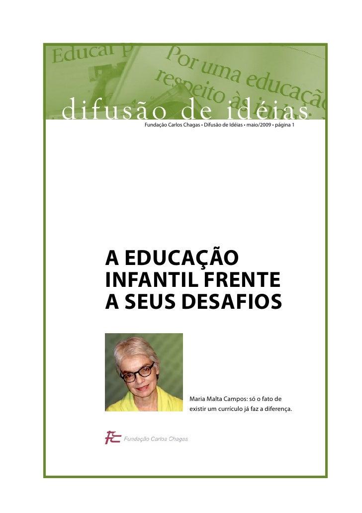 d ifusão de idéias       Fundação Carlos Chagas • Difusão de Idéias • maio/2009 • página 1        a educação    infantil f...