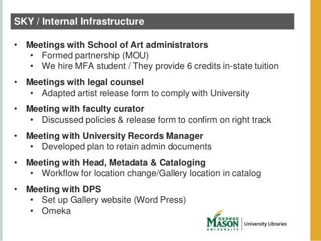 SKY / Internal Infrastructure  • Meetings with School of Art administrators  • Formed partnership (MOU)  • We hire MFA stu...