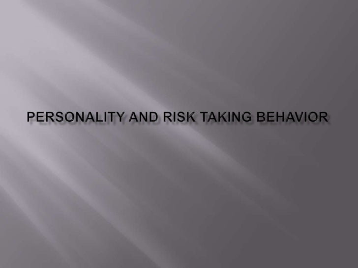 Personality and risk taking behavior<br />
