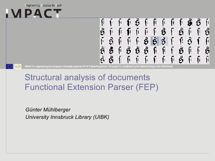 Structural analysis of documents Functional Extension Parser (FEP) Günter Mühlberger University Innsbruck Library (UIBK)