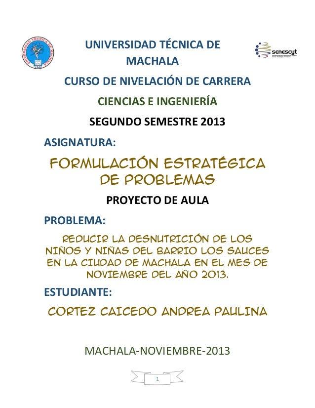 UNIVERSIDAD TÉCNICA DE MACHALA CURSO DE NIVELACIÓN DE CARRERA CIENCIAS E INGENIERÍA SEGUNDO SEMESTRE 2013 ASIGNATURA: FORM...