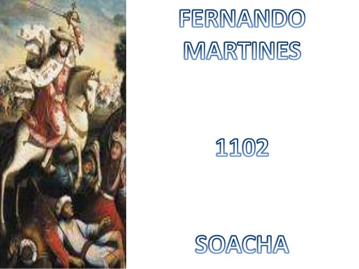 FERNANDO MARTINES<br />1102<br />SOACHA<br />