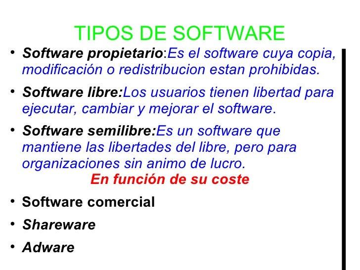 TIPOS DE SOFTWARE <ul><li>Software propietario : Es el software cuya copia, modificación o redistribucion estan prohibidas...