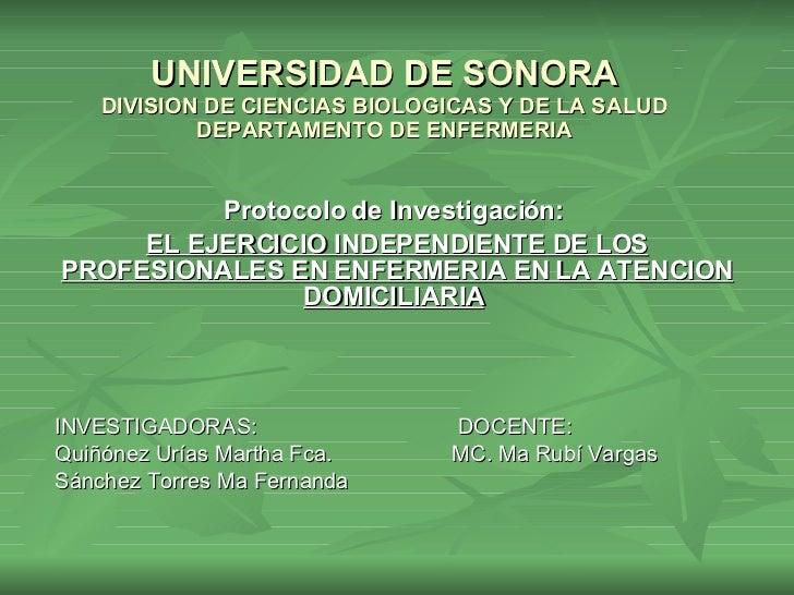 UNIVERSIDAD DE SONORA DIVISION DE CIENCIAS BIOLOGICAS Y DE LA SALUD DEPARTAMENTO DE ENFERMERIA Protocolo de Investigación:...