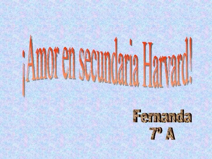 ¡Amor en secundaria Harvard! Fernanda  7º A